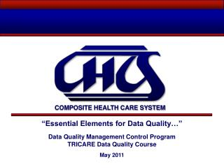 """Essential Elements for Data Quality…"" Data Quality Management Control Program"