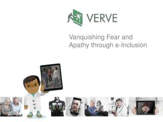 Vanquishing Fear and Apathy through e-Inclusion