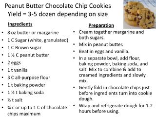 Peanut Butter Chocolate Chip Cookies Yield = 3-5 dozen depending on size