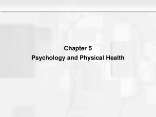 Chapter 5 Psychology and Physical Health
