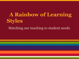 A Rainbow of Learning Styles