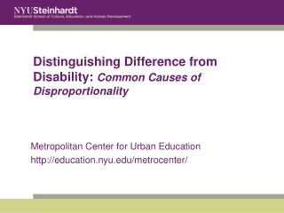 Distinguishing Difference from Disability:  Common Causes of  Disproportionality