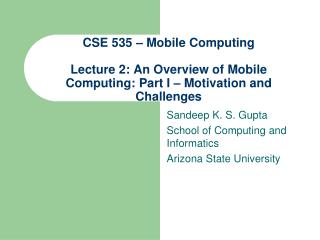CSE 535 – Mobile Computing Lecture 2: An Overview of Mobile Computing: Part I – Motivation and Challenges