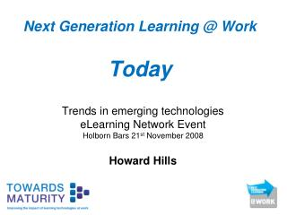 Next Generation Learning @ Work  Today