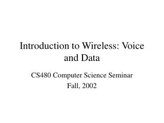Introduction to Wireless: Voice and Data