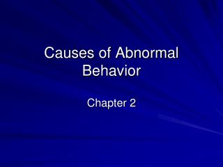 Causes of Abnormal Behavior