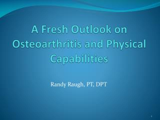 A Fresh Outlook on Osteoarthritis and Physical Capabilities