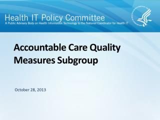 Accountable Care Quality Measures Subgroup
