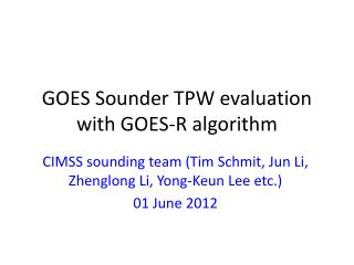 GOES Sounder TPW evaluation with GOES-R algorithm