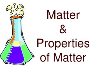 Matter & Properties of Matter
