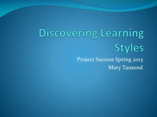 Discovering Learning Styles