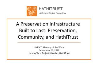 A Preservation Infrastructure Built to Last: Preservation, Community, and  HathiTrust