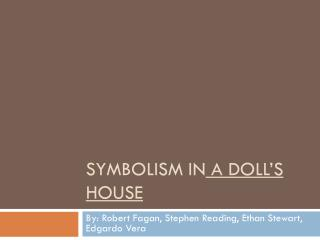 Symbolism in  A Doll's House