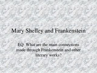 Mary Shelley and  Frankenstein