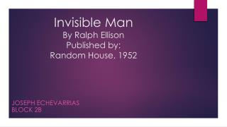 Invisible Man By Ralph Ellison Published by: Random House, 1952