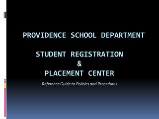 Providence School Department Student Registration  &  Placement Center