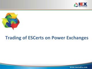 Trading of ESCerts on Power Exchanges