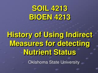 SOIL 4213 BIOEN 4213 History of Using Indirect Measures for detecting Nutrient Status