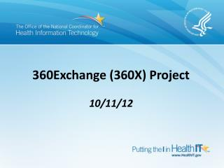 360Exchange (360X)  Project  10/11/12