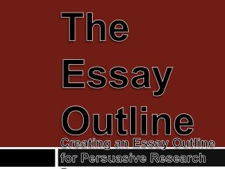 The Essay Outline