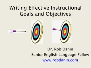 Writing Effective Instructional Goals and Objectives