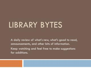 Library bytes