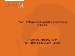 Three Strategies for Expanding your Circle of Influence By Jennifer  Ransaw  Smith