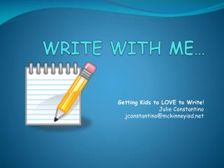WRITE WITH ME…