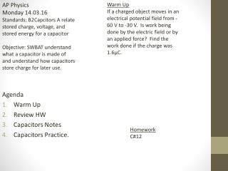 Agenda Warm Up Review HW Capacitors Notes Capacitors Practice.