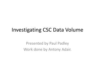 Investigating CSC Data Volume
