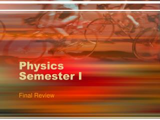 Physics Semester I