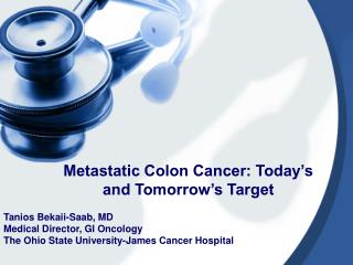 Metastatic Colon Cancer: Today's and Tomorrow's Target