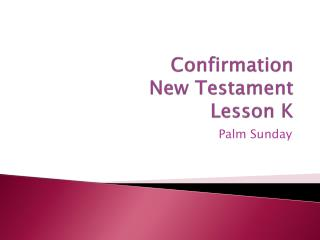 Confirmation  New Testament  Lesson K