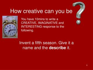 How creative can you be