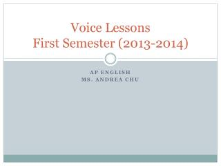 Voice Lessons First Semester (2013-2014)