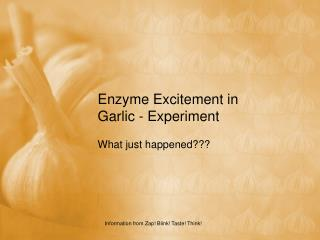 Enzyme Excitement in Garlic - Experiment