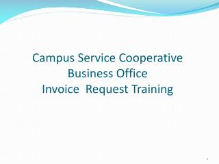 Campus Service Cooperative Business  Office  Invoice  Request Training