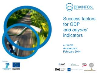 Success factors for GDP and beyond indicators e-Frame Amsterdam February 2014