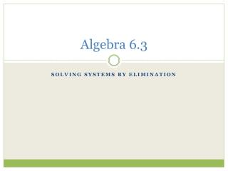 Algebra 6.3