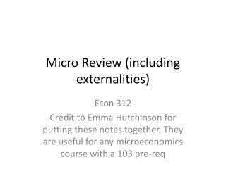 Micro Review (including externalities)