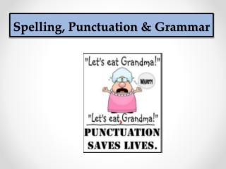 Spelling, Punctuation & Grammar