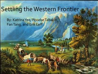 Settling the Western Frontier