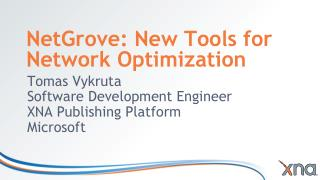 NetGrove: New Tools for Network Optimization