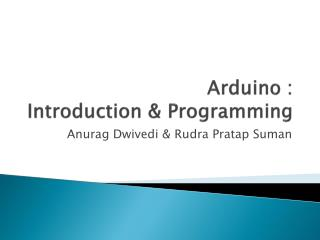 Arduino  :  Introduction & Programming