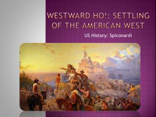Westward Ho!: Settling of the American  WEst