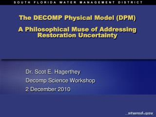 The DECOMP Physical Model (DPM) A  Philosophical Muse of Addressing Restoration Uncertainty