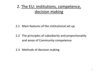2.  The EU:  institutions ,  competence ,  decision making