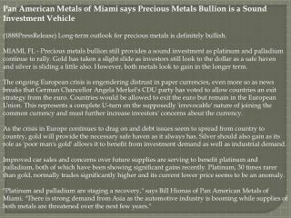 Pan American Metals of Miami says Precious Metals Bullion is