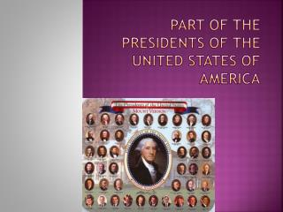part of the presidents of the united states of America