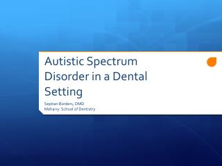 Autistic Spectrum Disorder in a Dental Setting